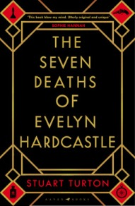 """Cover of Stuart Turton's """"The Seven Deaths of Evelyn Hardcastle"""""""