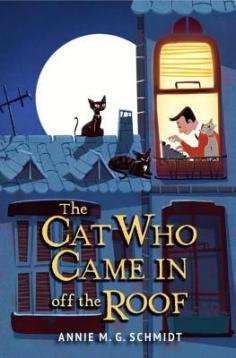 """Cover of Annie M. G. Schmidt's """"The Cat Who Came in Off the Roof"""""""