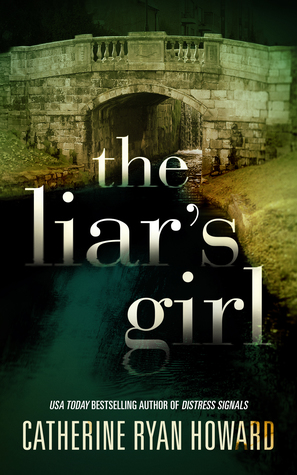 "Book cover of ""The Liar's Girl"" by Catherine Ryan Howard"