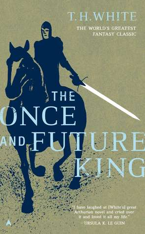 "Book cover of ""The Once and Future King"" by T. H. White"