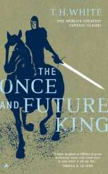 """Book cover of """"The Once and Future King"""" by T. H. White"""