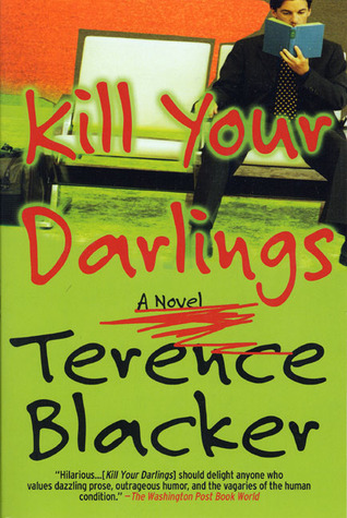 "Cover of Terence Blacker's ""Kill Your Darlings"""