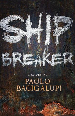 "Book cover of ""Ship Breaker"" by Paolo Bacigalupi"