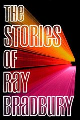 "Book cover of ""The Stories of Ray Bradbury"" by Ray Bradbury"