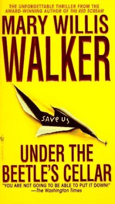 """Book cover of """"Under the Beetle's Cellar"""" by Mary Willis Walker"""